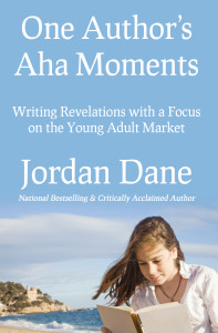 120429 One Authors Aha Moments - Jordan Dane - Final (2)