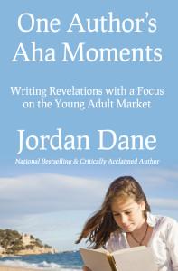 120429 One Authors Aha Moments - Jordan Dane - Final (2)